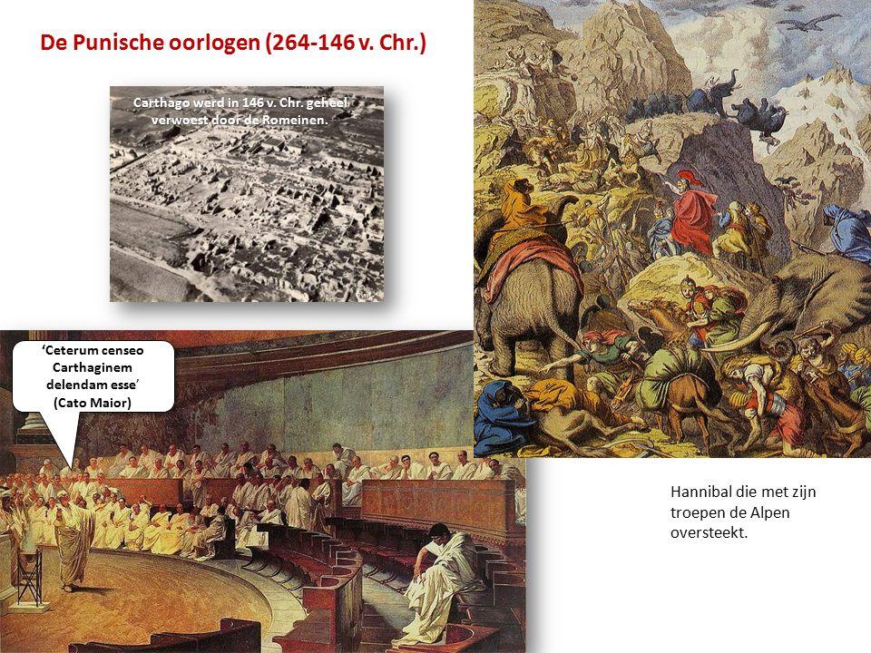De Punische oorlogen (264-146 v. Chr.) Carthago werd in 146 v.