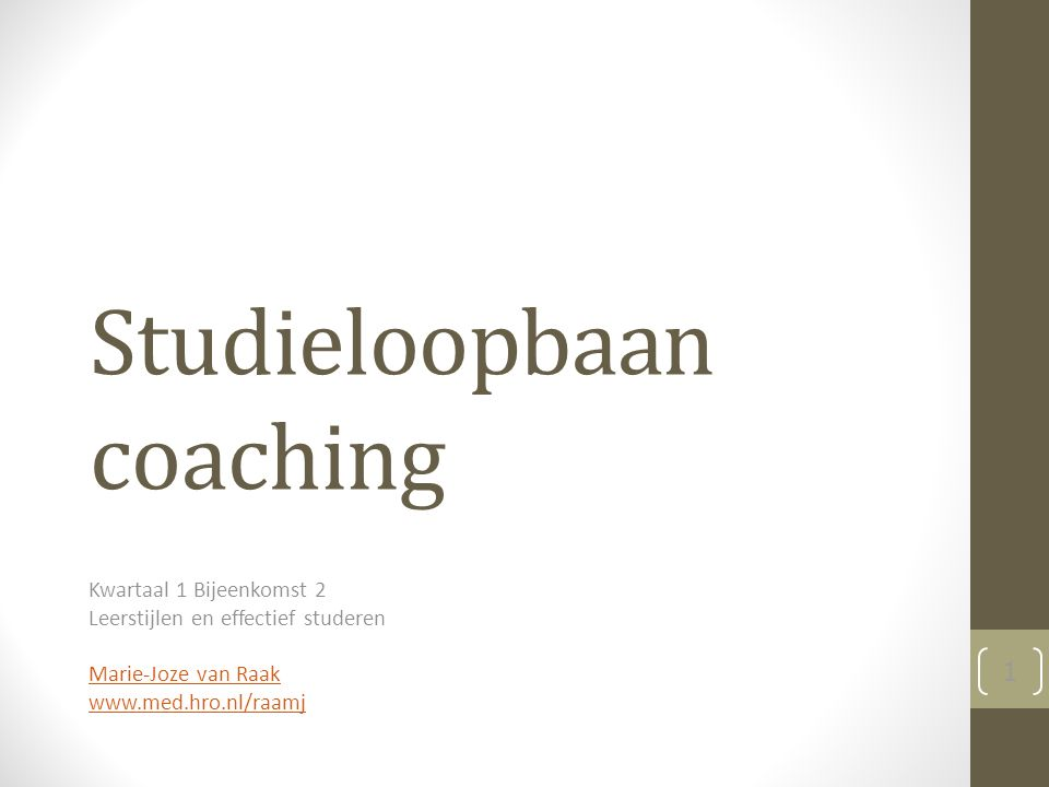 Studieloopbaan coaching Kwartaal 1 Bijeenkomst 2 Leerstijlen en effectief studeren Marie-Joze van Raak www.med.hro.nl/raamj 1