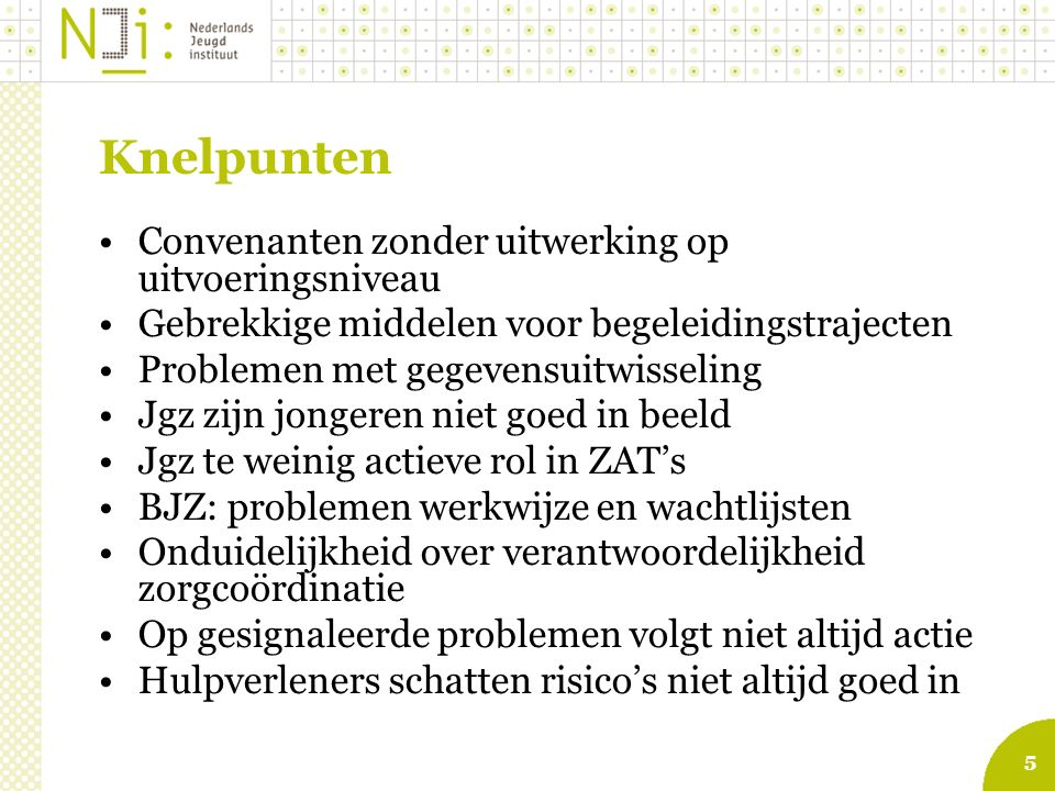 6 Analyse Professional: competenties voor samenwerking Organisatie: randvoorwaarden Proces: hoe de aansluiting is vormgegeven Beleid en bestuur