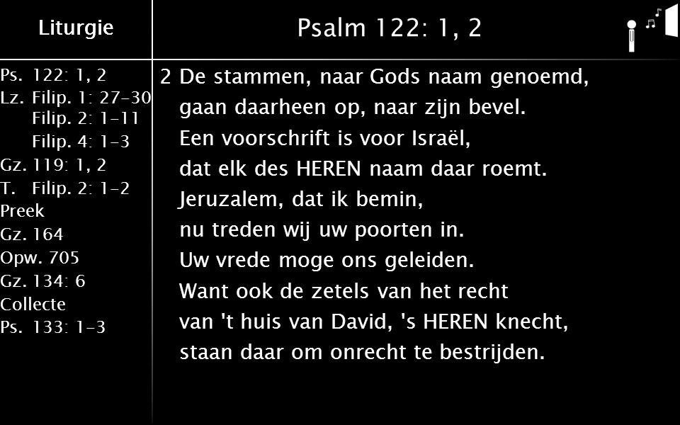 Liturgie Ps.122: 1, 2 Lz.Filip. 1: 27-30 Filip. 2: 1-11 Filip.