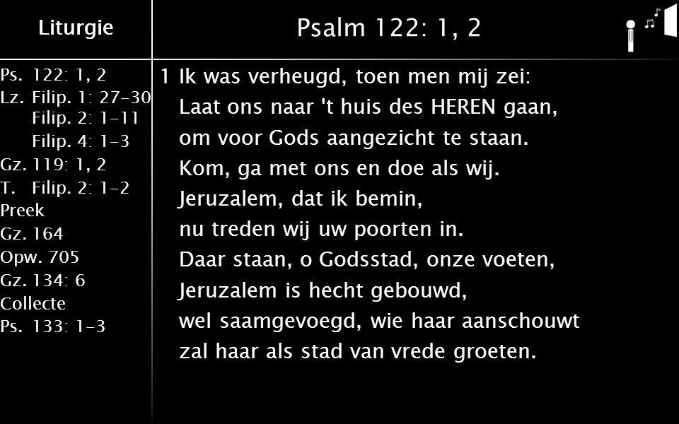 Liturgie Ps.122: 1, 2 Lz.Filip.1: 27-30 Filip. 2: 1-11 Filip.