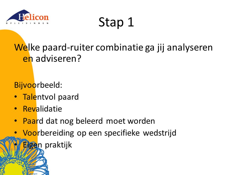 Stap 2 Wat is het doel van de combinatie?