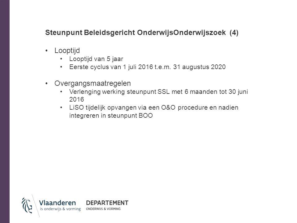 Steunpunt Beleidsgericht OnderwijsOnderwijszoek (4) Looptijd Looptijd van 5 jaar Eerste cyclus van 1 juli 2016 t.e.m.