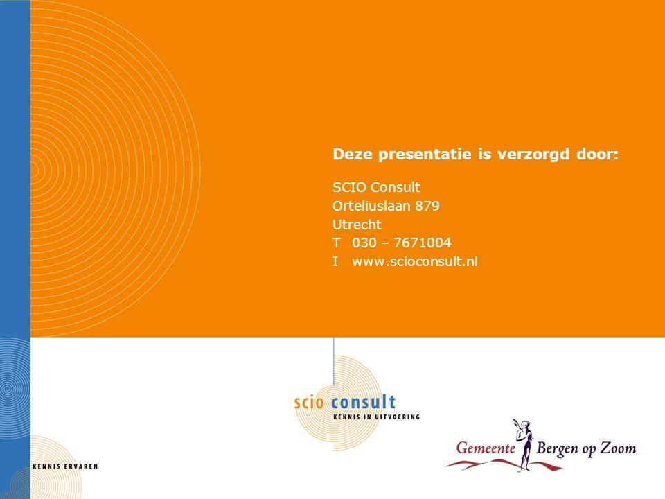 Deze presentatie is verzorgd door: SCIO Consult Orteliuslaan 879 Utrecht T030 – 7671004 Iwww.scioconsult.nl