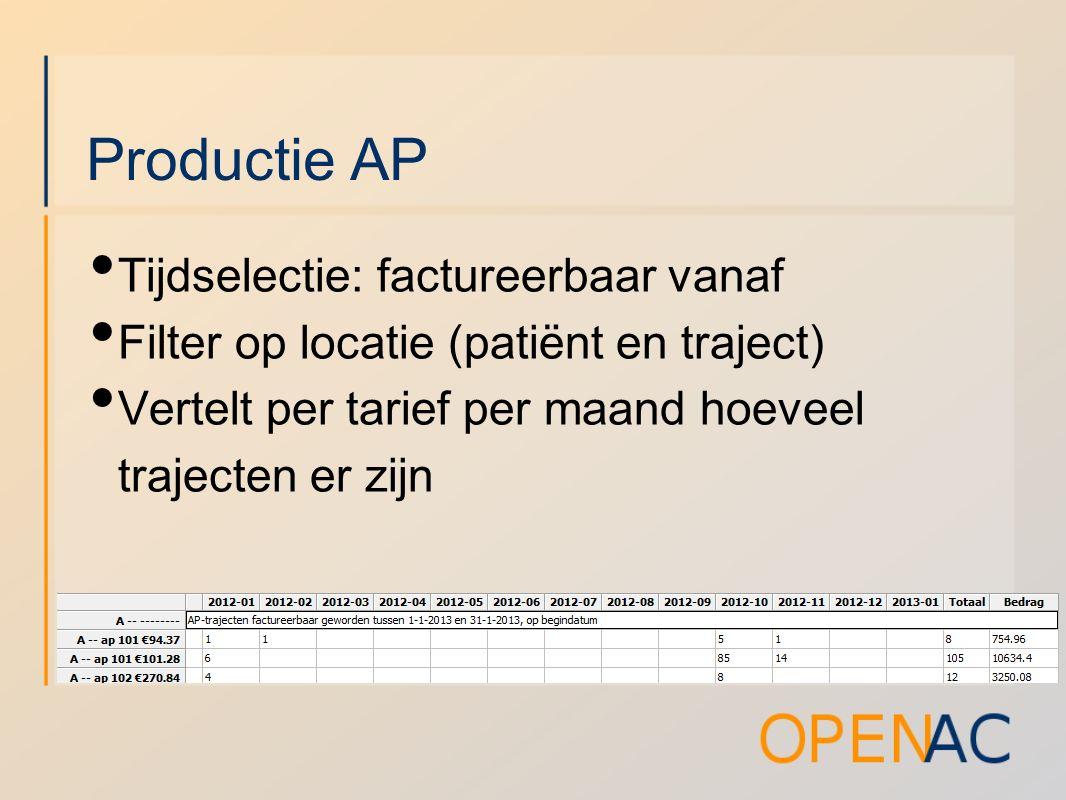 Productie AP Tijdselectie: factureerbaar vanaf Filter op locatie (patiënt en traject) Vertelt per tarief per maand hoeveel trajecten er zijn