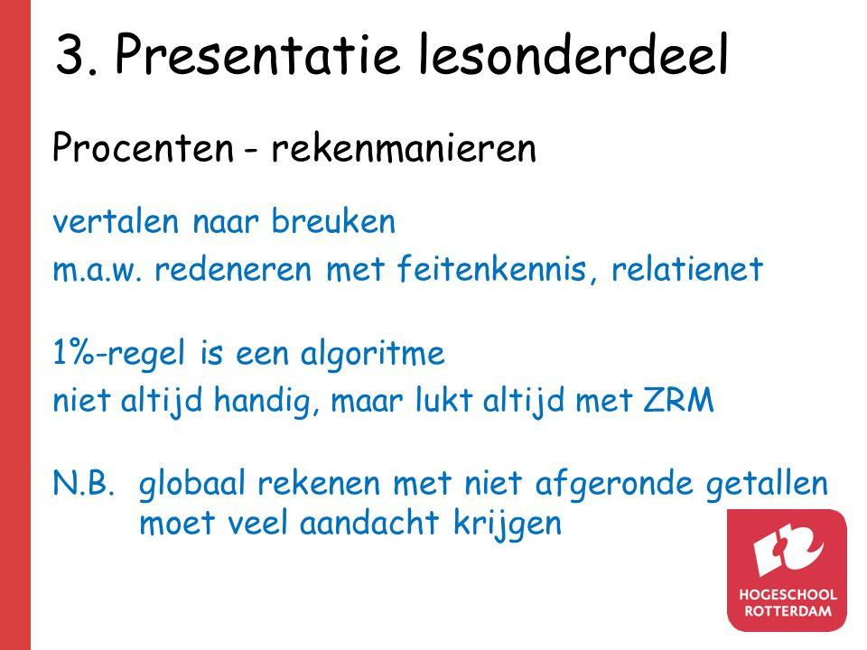 3. Presentatie lesonderdeel Procenten - rekenmanieren vertalen naar breuken m.a.w.