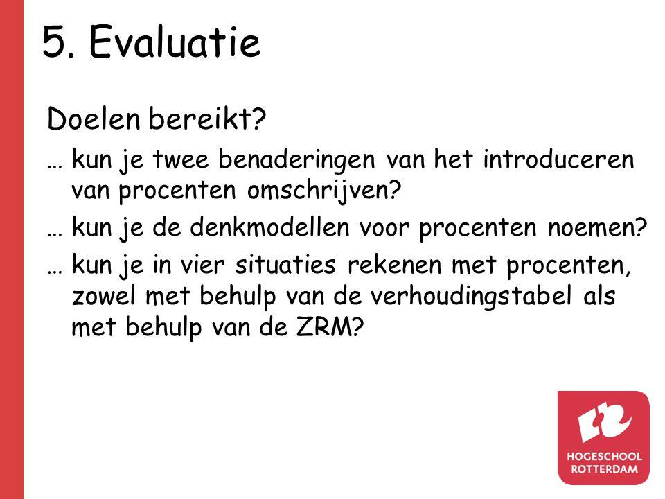 5. Evaluatie Doelen bereikt.
