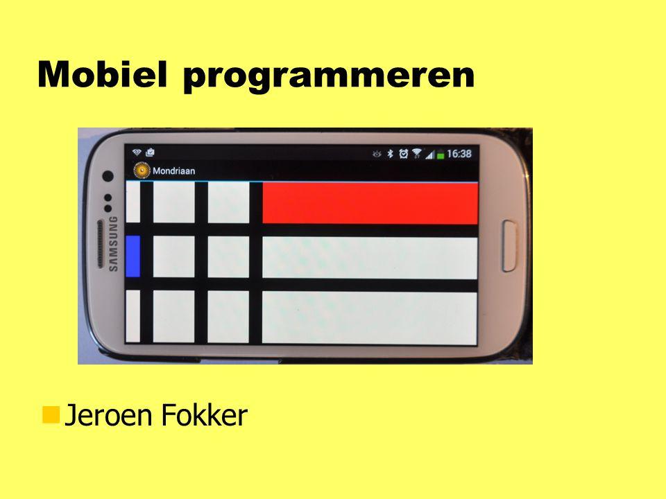Mobiel programmeren nJeroen Fokker
