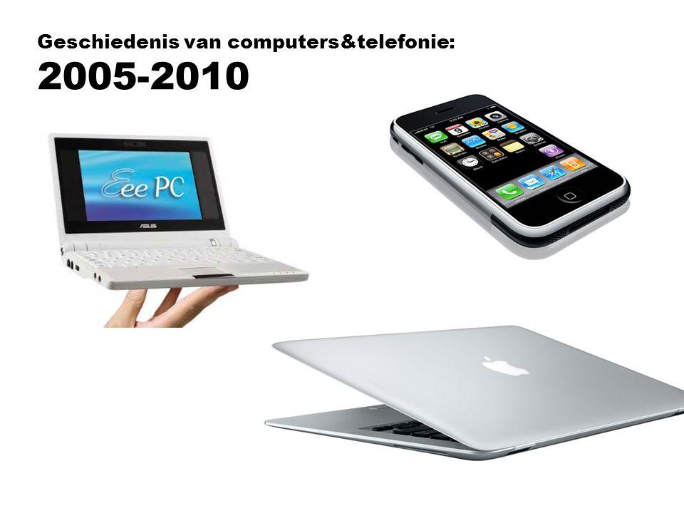 Geschiedenis van computers&telefonie: 2005-2010