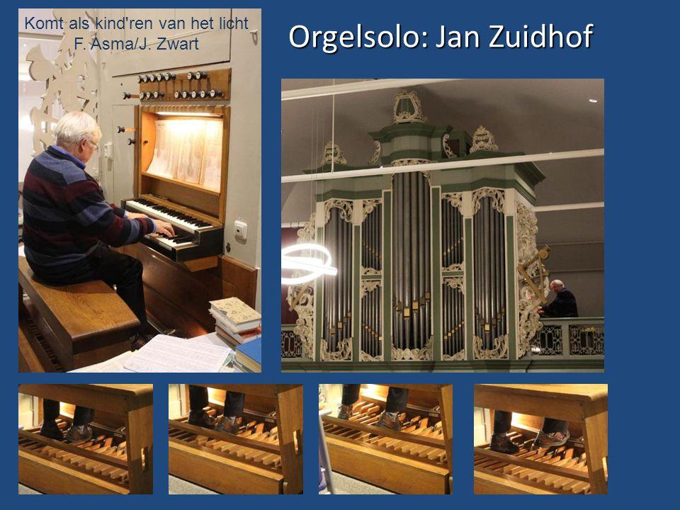 Orgelsolo: Jan Zuidhof Komt als kind ren van het licht F. Asma/J. Zwart