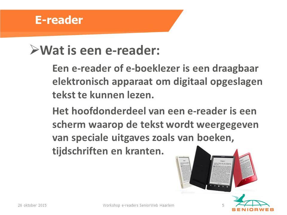  Wat is een e-reader: Een e-reader of e-boeklezer is een draagbaar elektronisch apparaat om digitaal opgeslagen tekst te kunnen lezen.
