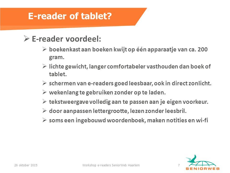  E-reader voordeel:  boekenkast aan boeken kwijt op één apparaatje van ca.