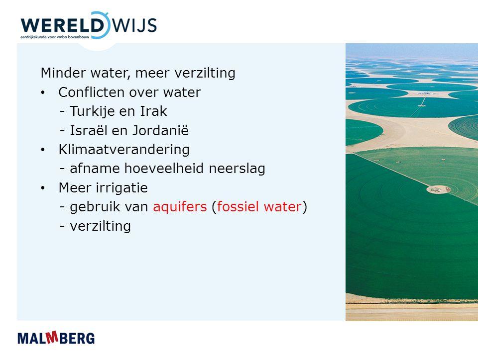 Minder water, meer verzilting Conflicten over water - Turkije en Irak - Israël en Jordanië Klimaatverandering - afname hoeveelheid neerslag Meer irrig