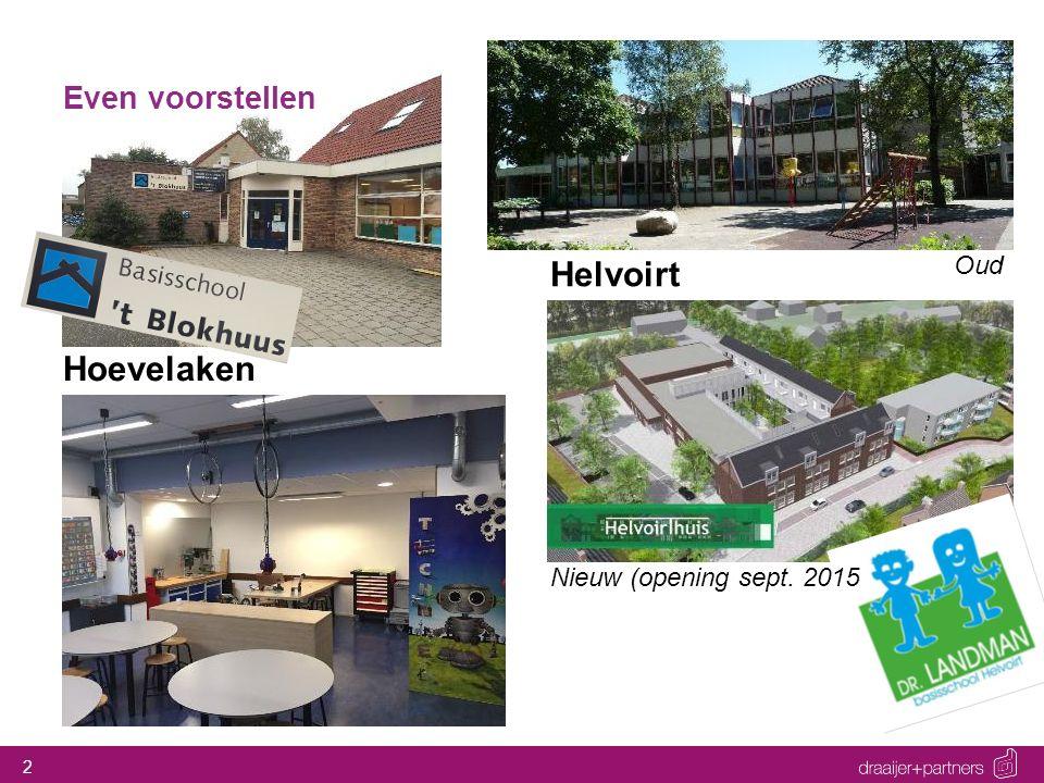 2 Even voorstellen Hoevelaken Helvoirt Oud Nieuw (opening sept. 2015
