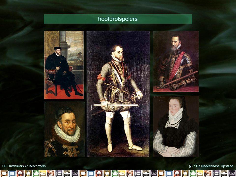 H6 Ontdekkers en hervormers§6.5 De Nederlandse Opstand hoofdrolspelers