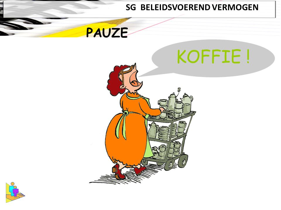 SG BELEIDSVOEREND VERMOGEN PAUZE KOFFIE !
