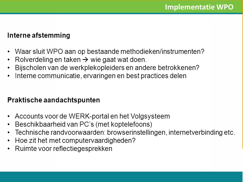 Interne afstemming Waar sluit WPO aan op bestaande methodieken/instrumenten.