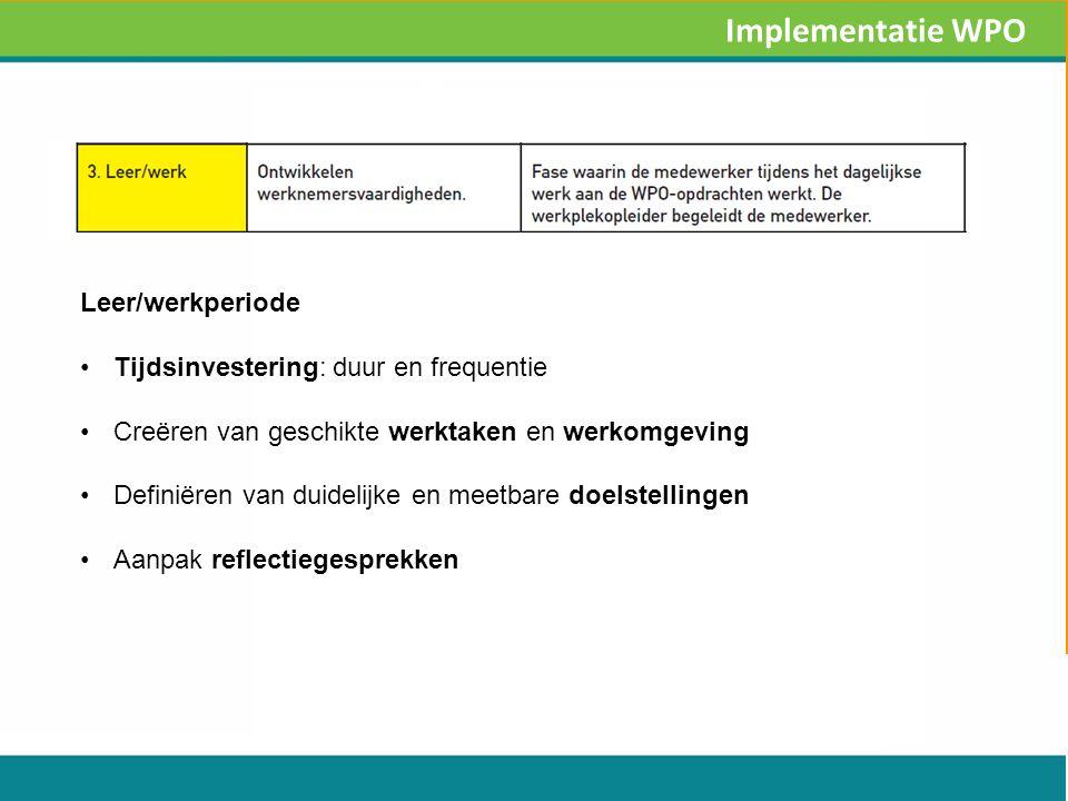 Leer/werkperiode Tijdsinvestering: duur en frequentie Creëren van geschikte werktaken en werkomgeving Definiëren van duidelijke en meetbare doelstellingen Aanpak reflectiegesprekken