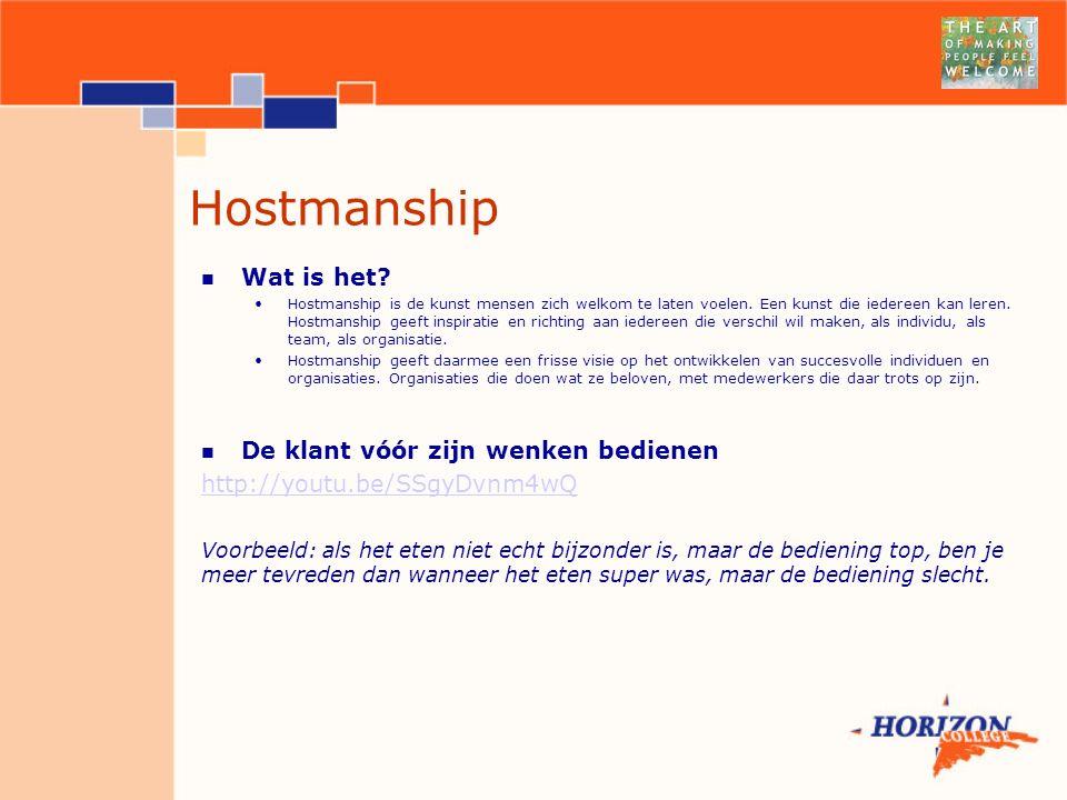 Hostmanship Wat is het.Hostmanship is de kunst mensen zich welkom te laten voelen.