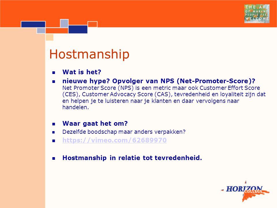 Hostmanship Wat is het.nieuwe hype. Opvolger van NPS (Net-Promoter-Score).
