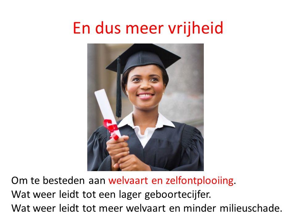 En dus meer vrijheid Om te besteden aan welvaart en zelfontplooiing.