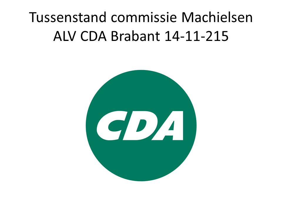 Tussenstand commissie Machielsen ALV CDA Brabant 14-11-215