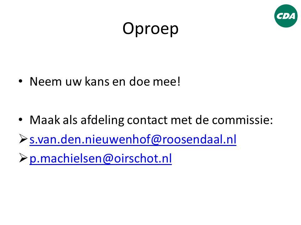 Oproep Neem uw kans en doe mee! Maak als afdeling contact met de commissie:  s.van.den.nieuwenhof@roosendaal.nl s.van.den.nieuwenhof@roosendaal.nl 
