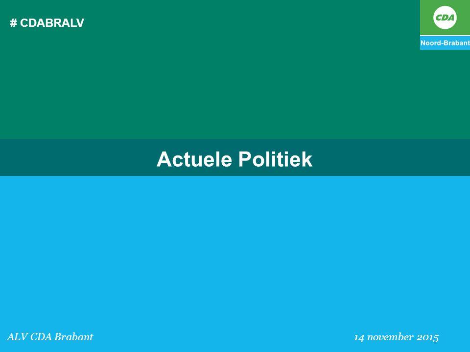 # CDABRALV ALV CDA Brabant 14 november 2015 Actuele Politiek
