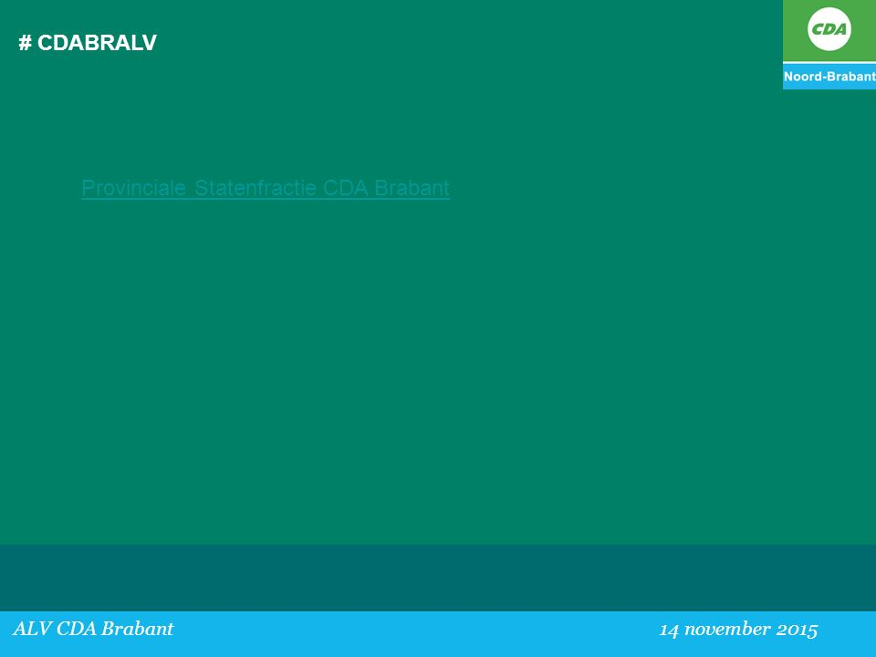# CDABRALV ALV CDA Brabant 14 november 2015 Provinciale Statenfractie CDA Brabant