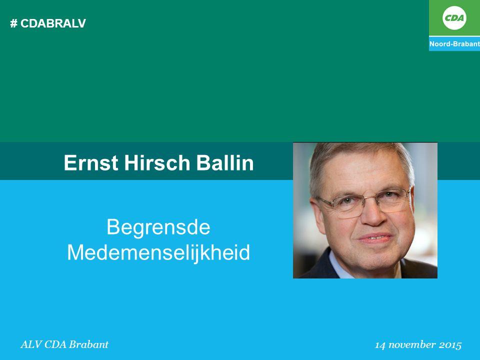# CDABRALV ALV CDA Brabant 14 november 2015 Ernst Hirsch Ballin Begrensde Medemenselijkheid
