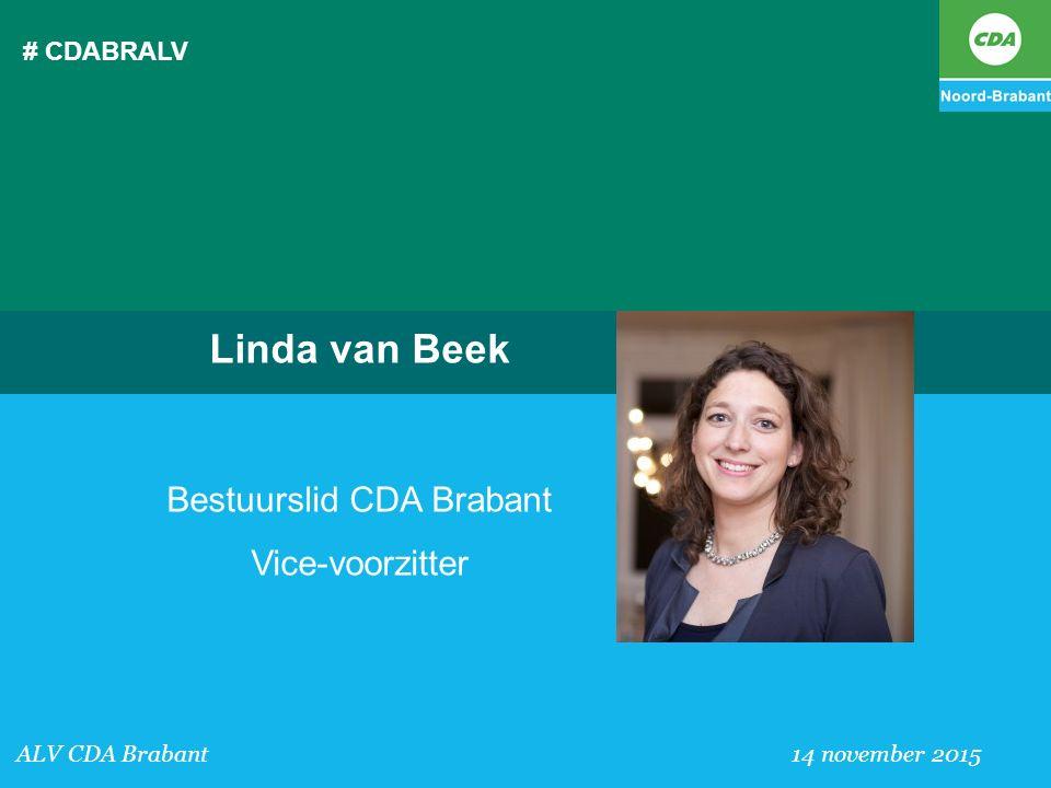 # CDABRALV ALV CDA Brabant 14 november 2015 Linda van Beek Bestuurslid CDA Brabant Vice-voorzitter