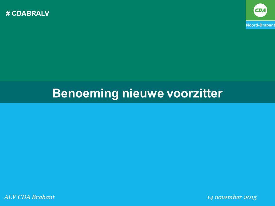 # CDABRALV ALV CDA Brabant 14 november 2015 Benoeming nieuwe voorzitter