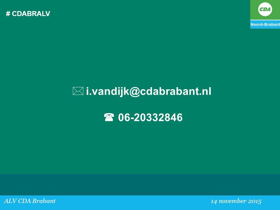 # CDABRALV  i.vandijk@cdabrabant.nl  06-20332846 ALV CDA Brabant 14 november 2015