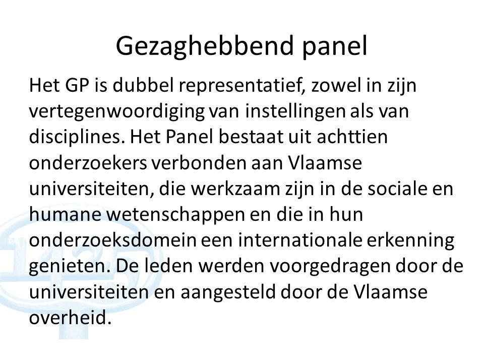 Gezaghebbend panel Het GP is dubbel representatief, zowel in zijn vertegenwoordiging van instellingen als van disciplines.