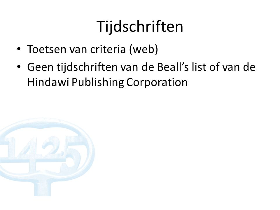 Boeken Uitgevers op uitgebreide Noorse lijst GPRC-label Vlaamse Uitgevers Vereniging Reeksen (sinds versie III, 2013) Individuele beoordeling in beroepsprocedure