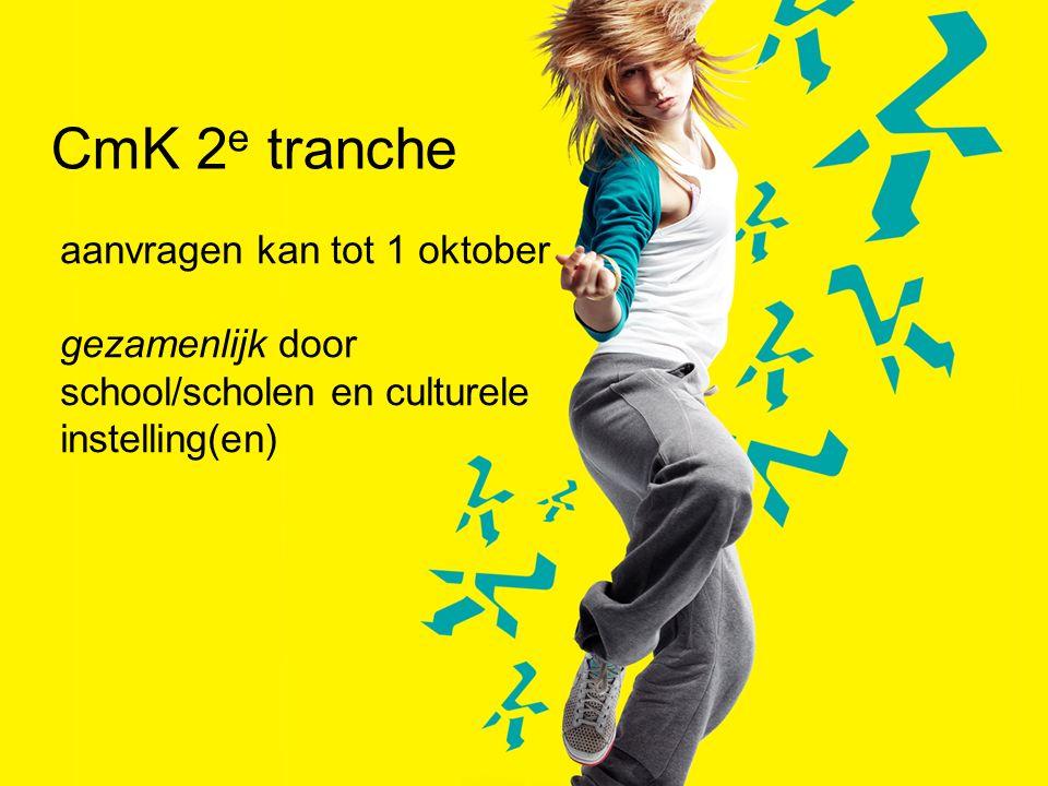aanvragen kan tot 1 oktober gezamenlijk door school/scholen en culturele instelling(en) CmK 2 e tranche