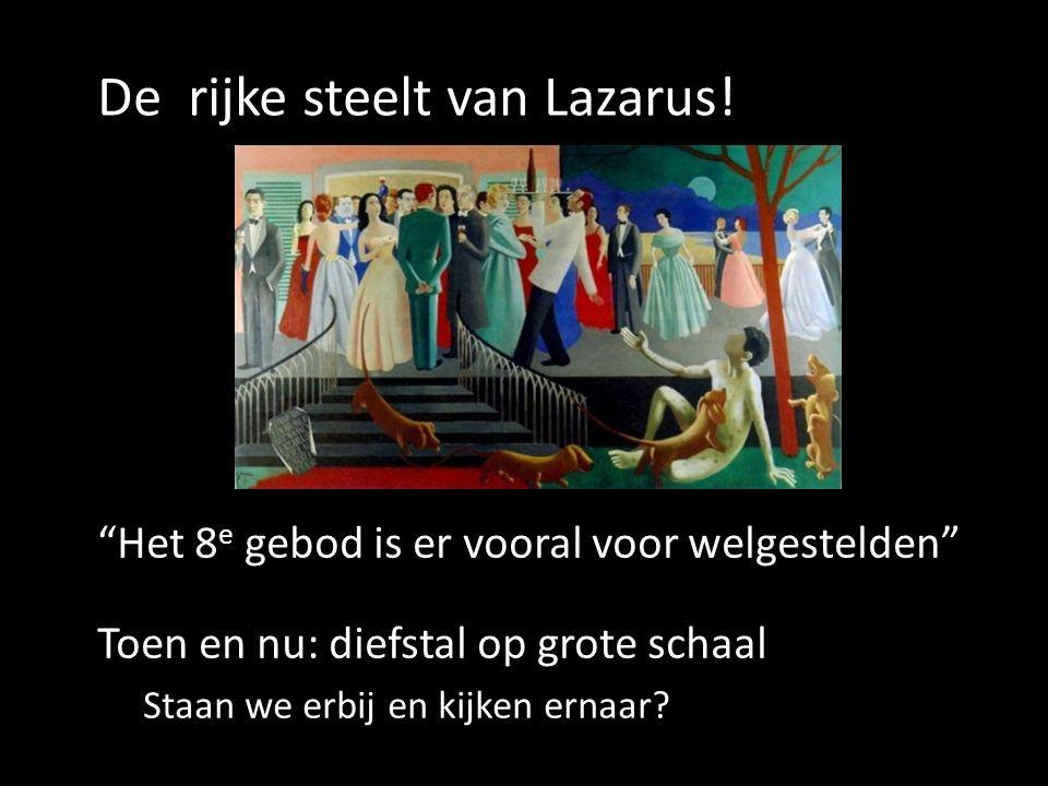 De rijke steelt van Lazarus.