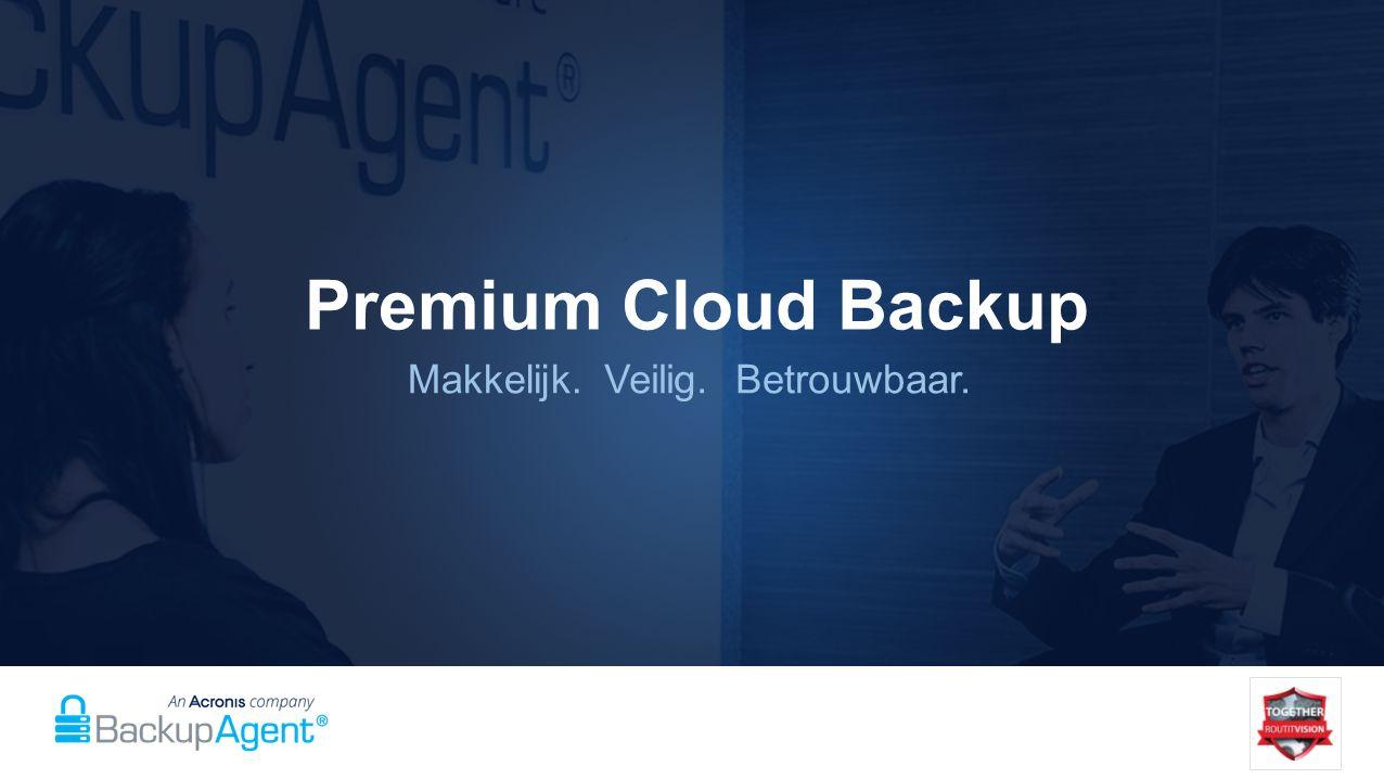 Premium Cloud Backup Makkelijk.Veilig.Betrouwbaar.