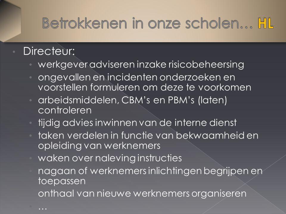 Directeur: werkgever adviseren inzake risicobeheersing ongevallen en incidenten onderzoeken en voorstellen formuleren om deze te voorkomen arbeidsmidd