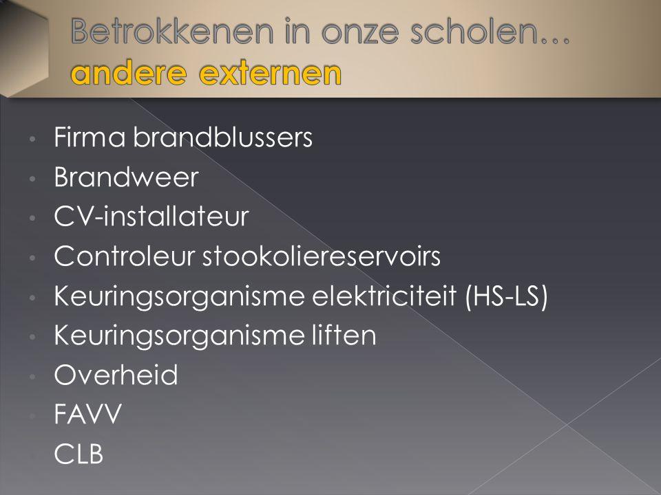 Firma brandblussers Brandweer CV-installateur Controleur stookoliereservoirs Keuringsorganisme elektriciteit (HS-LS) Keuringsorganisme liften Overheid FAVV CLB