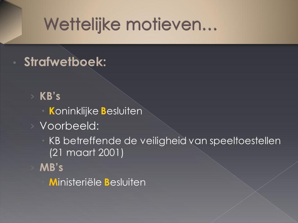 Strafwetboek: › KB's  K oninklijke B esluiten › Voorbeeld:  KB betreffende de veiligheid van speeltoestellen (21 maart 2001) › MB's  M inisteriële