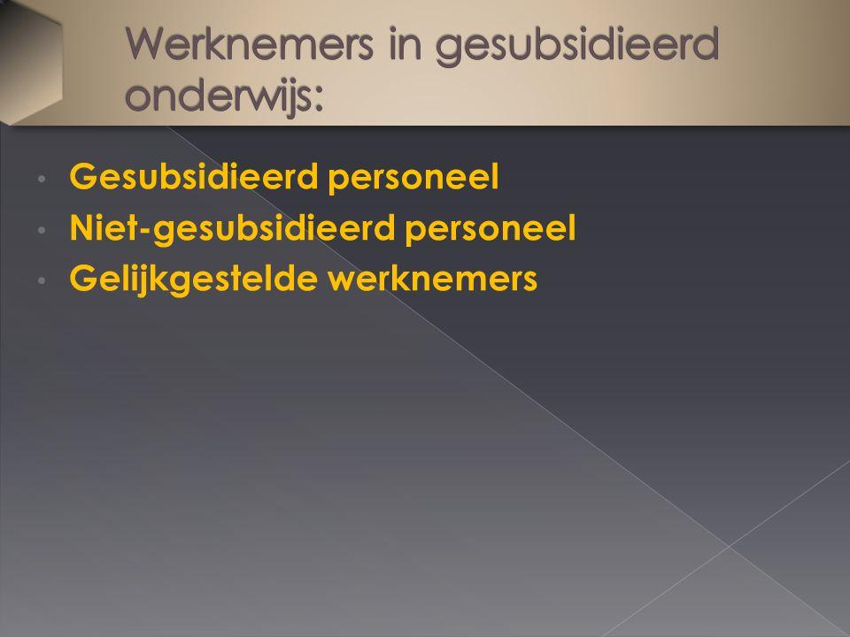 Gesubsidieerd personeel Niet-gesubsidieerd personeel Gelijkgestelde werknemers