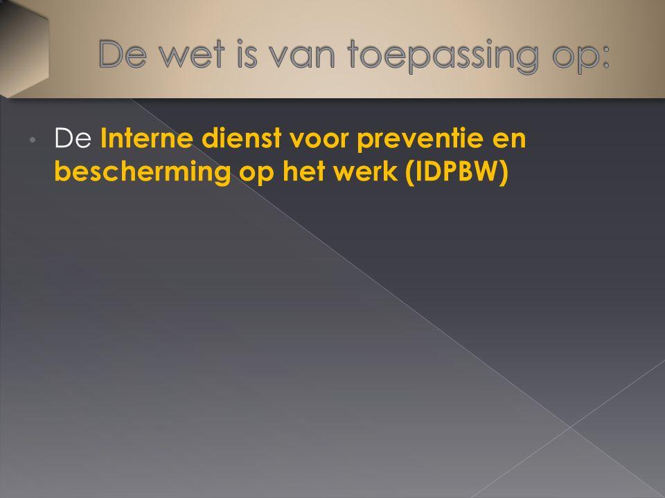 De Interne dienst voor preventie en bescherming op het werk (IDPBW)