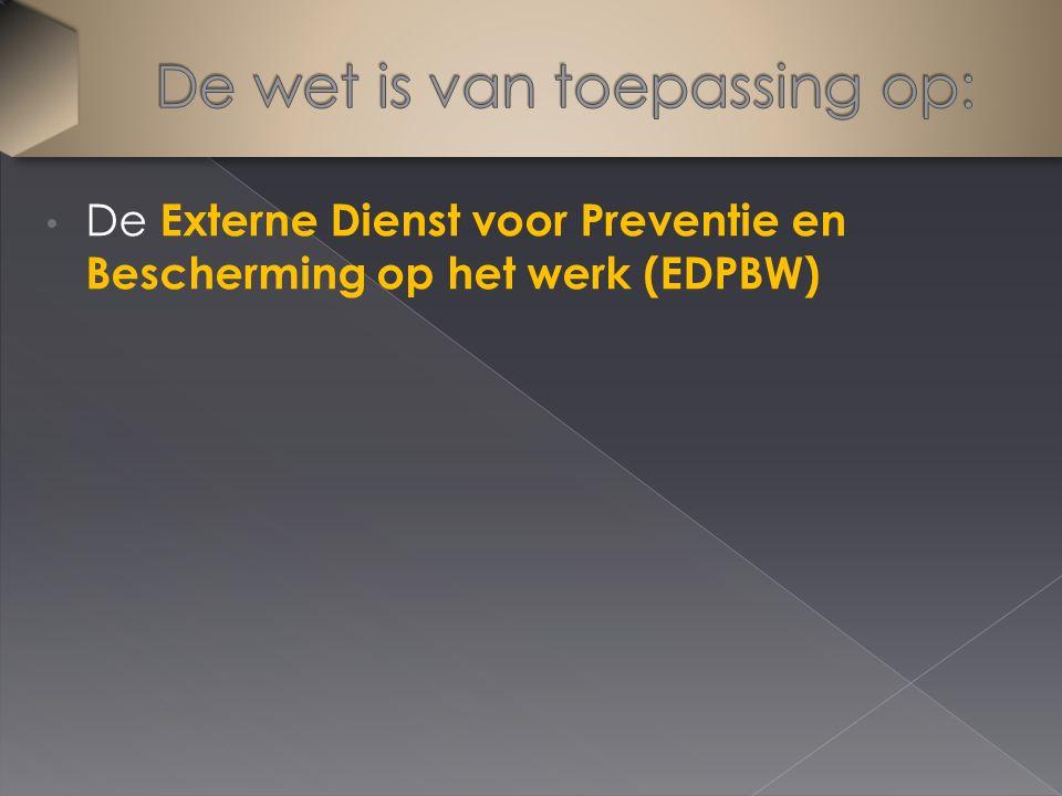 De Externe Dienst voor Preventie en Bescherming op het werk (EDPBW)