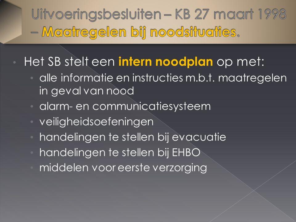 Het SB stelt een intern noodplan op met: alle informatie en instructies m.b.t. maatregelen in geval van nood alarm- en communicatiesysteem veiligheids