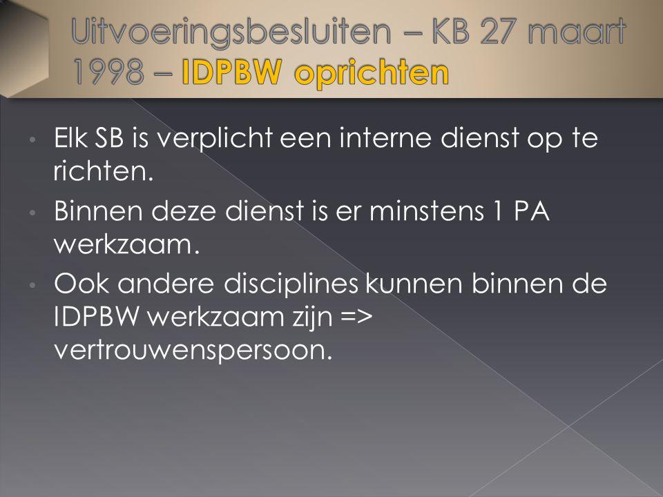 Elk SB is verplicht een interne dienst op te richten. Binnen deze dienst is er minstens 1 PA werkzaam. Ook andere disciplines kunnen binnen de IDPBW w