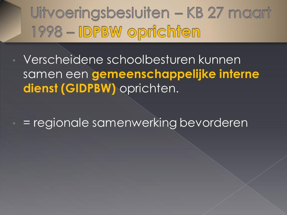 Verscheidene schoolbesturen kunnen samen een gemeenschappelijke interne dienst (GIDPBW) oprichten. = regionale samenwerking bevorderen