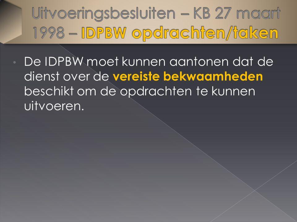 De IDPBW moet kunnen aantonen dat de dienst over de vereiste bekwaamheden beschikt om de opdrachten te kunnen uitvoeren.