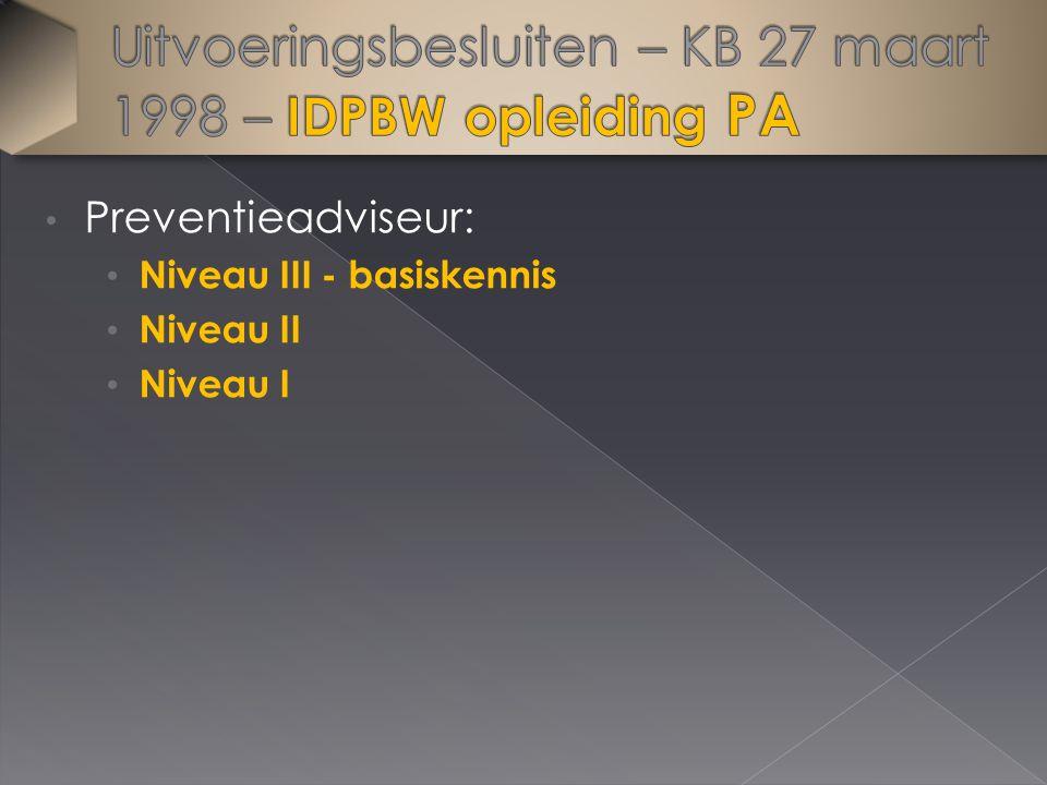 Preventieadviseur: Niveau III - basiskennis Niveau II Niveau I