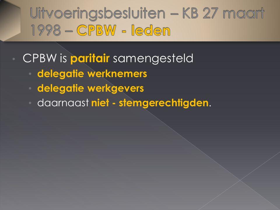 CPBW is paritair samengesteld delegatie werknemers delegatie werkgevers daarnaast niet - stemgerechtigden.